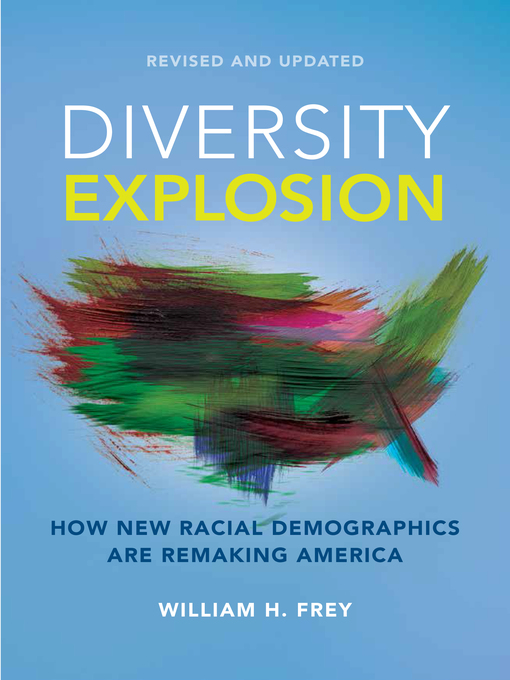 Title details for Diversity Explosion by William H. Frey - Available