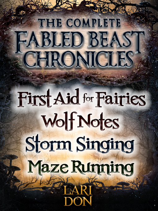 Title details for Complete Fabled Beasts Chronicles by Lari Don - Available