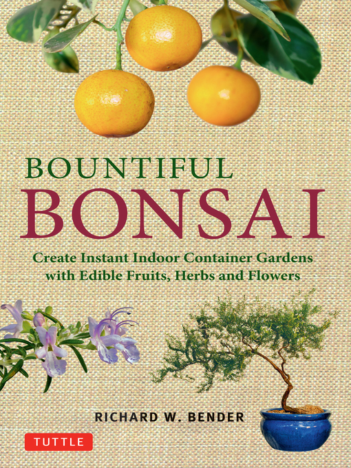 Title details for Bountiful Bonsai by Richard W. Bender - Available
