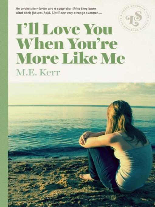 Title details for I'll Love You When You're More Like Me by M.E. Kerr - Available