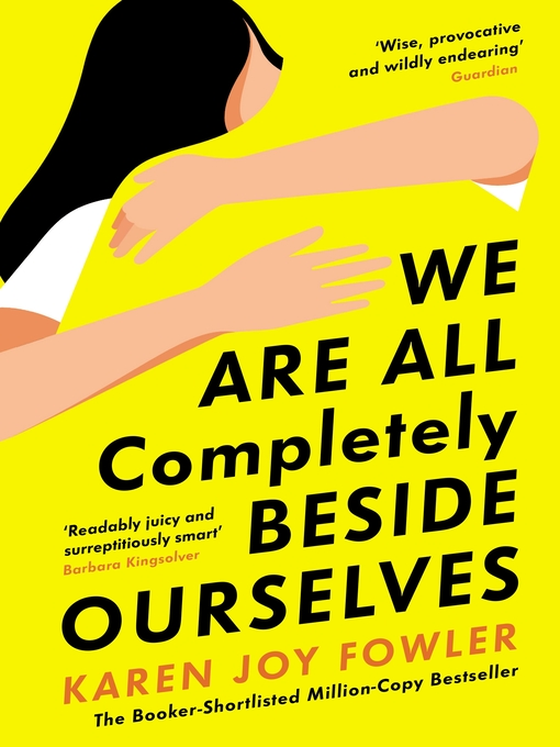 Title details for We Are All Completely Beside Ourselves by Karen Joy Fowler - Wait list