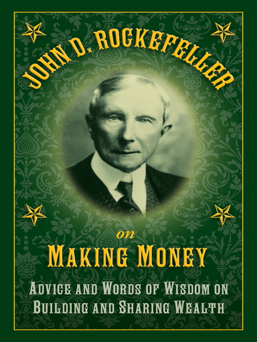 Title details for John D. Rockefeller on Making Money by John D. Rockefeller - Available