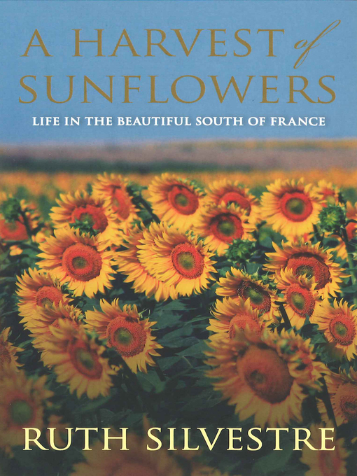 Title details for A Harvest of Sunflowers by Ruth Silvestre - Available