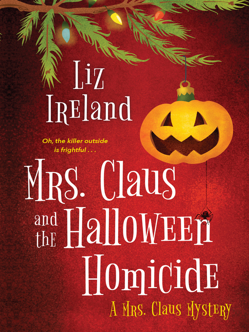 Title details for Mrs. Claus and the Halloween Homicide by Liz Ireland - Wait list