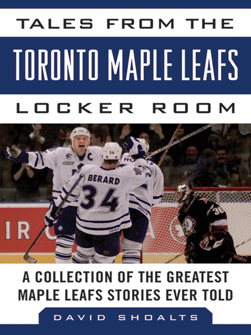 Title details for Tales from the Toronto Maple Leafs Locker Room by David Shoalts - Wait list