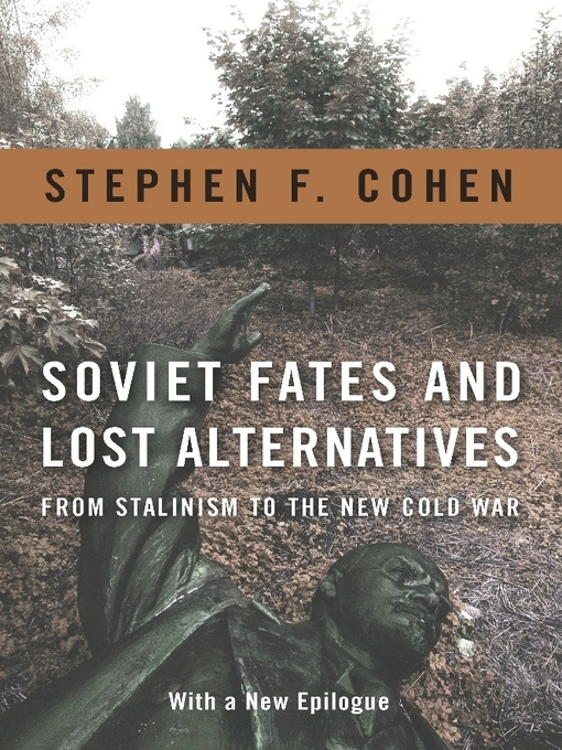 soviet fates and lost alternatives Buy, download and read soviet fates and lost alternatives ebook online in format for iphone, ipad, android, computer and mobile readers written for specialists and general readers, cohen's essays are framed by a chronological narrative that focuses on key turning points and lost alternatives.
