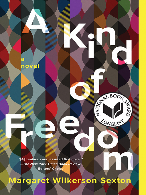 Title details for A Kind of Freedom by Margaret Wilkerson Sexton - Available