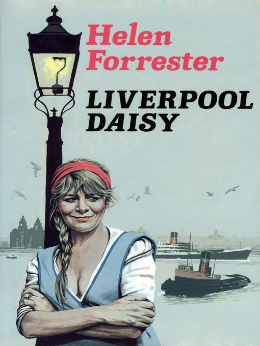 Title details for Liverpool Daisy by Helen Forrester - Available