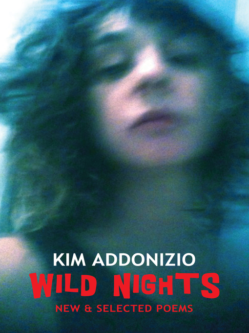 Title details for Wild Nights by Kim Addonizio - Available