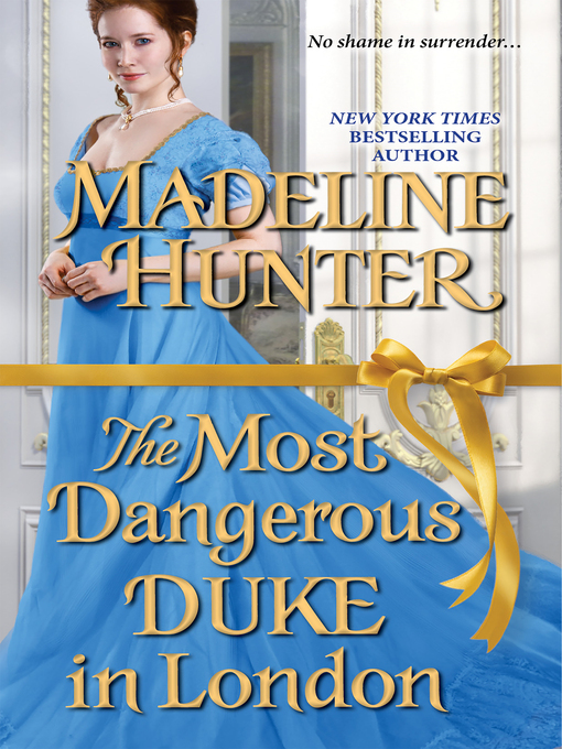 Title details for The Most Dangerous Duke in London by Madeline Hunter - Available