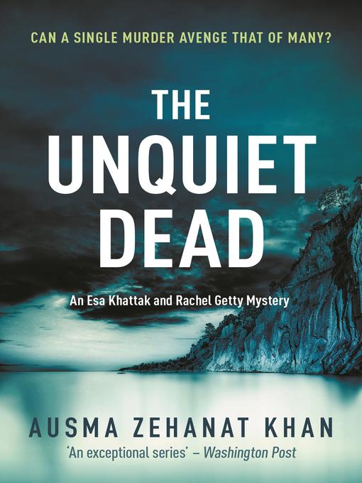 Title details for The Unquiet Dead by Ausma Zehanat Khan - Available