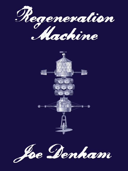 Title details for Regeneration Machine by Joe Denham - Available