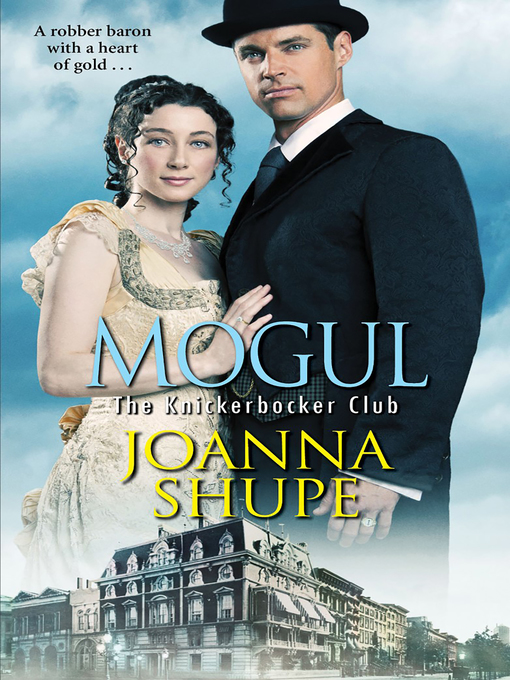 Title details for Mogul by Joanna Shupe - Available