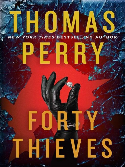 Title details for Forty Thieves by Thomas Perry - Wait list