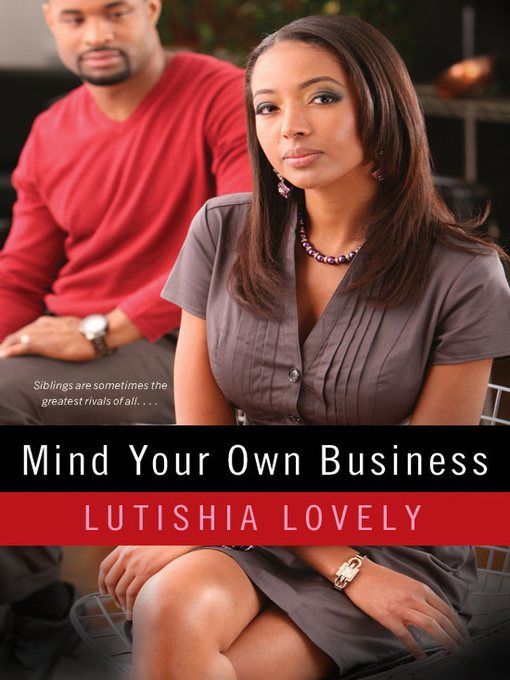 Title details for Mind Your Own Business by Lutishia Lovely - Available