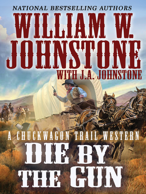 Title details for Die by the Gun by William W. Johnstone - Available