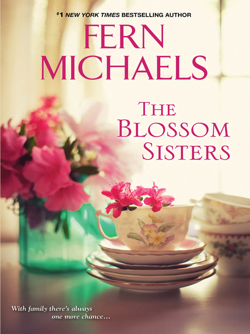 Title details for The Blossom Sisters by Fern Michaels - Available