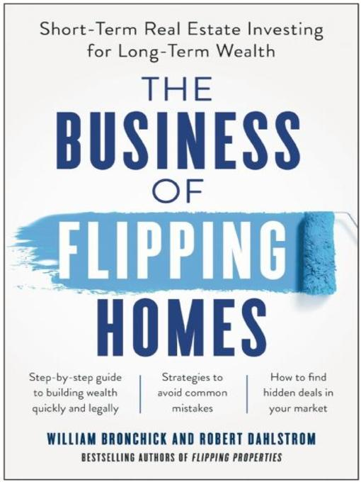 Title details for The Business of Flipping Homes by William Bronchick - Wait list
