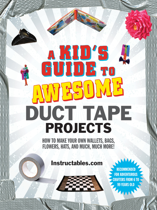 Title details for A Kid's Guide to Awesome Duct Tape Projects by Nicole Smith - Wait list