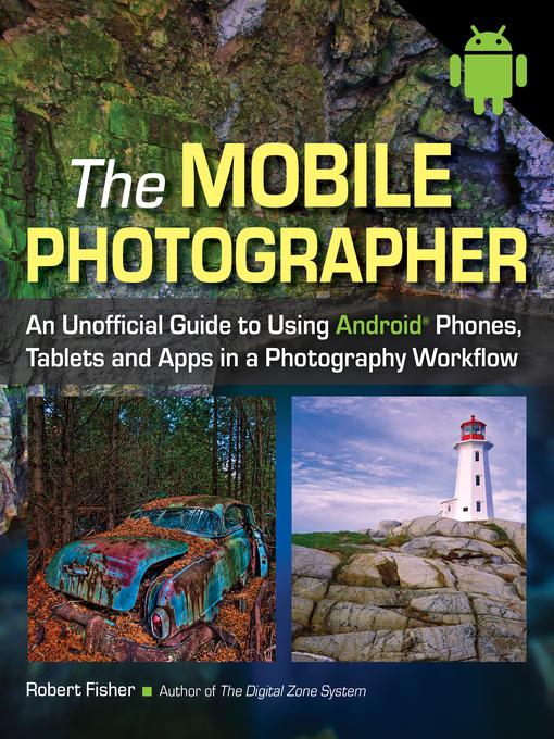Title details for The Mobile Photographer by Robert Fisher - Available