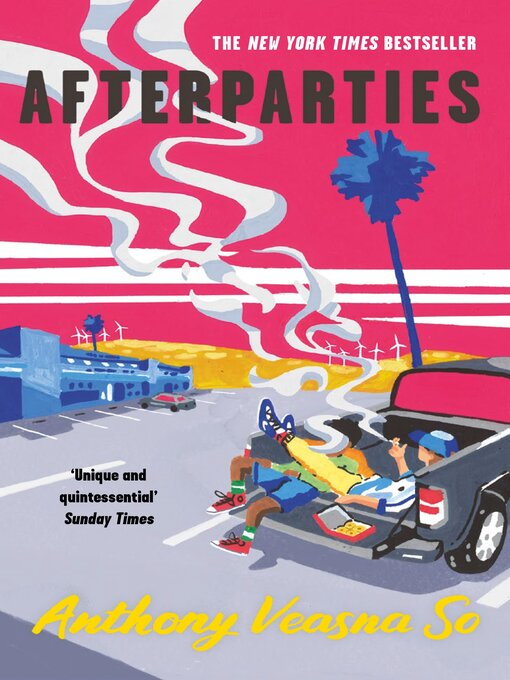 Title details for Afterparties by Anthony Veasna So - Available