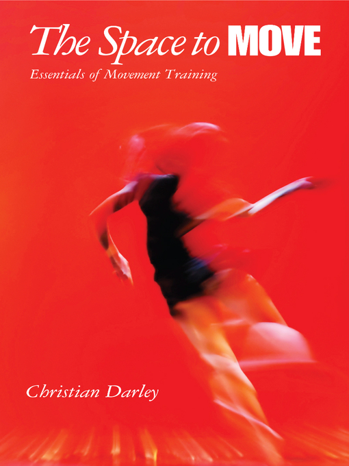 Title details for The Space to Move by Christian Darley - Available