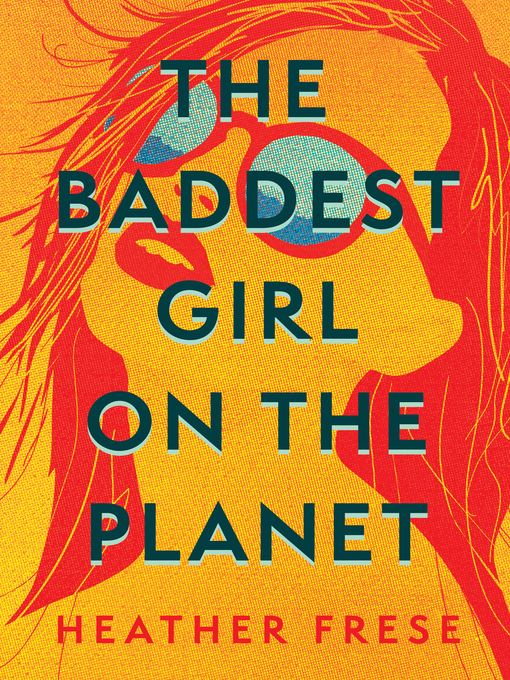 Title details for The Baddest Girl on the Planet by Heather Frese - Available