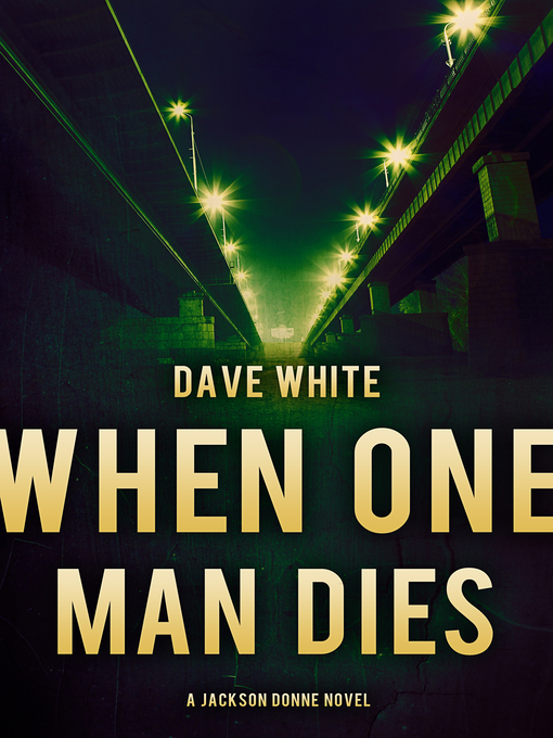 Title details for When One Man Dies by Dave White - Available
