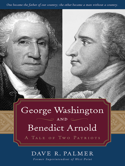 Title details for George Washington and Benedict Arnold by Dave Richard Palmer - Available