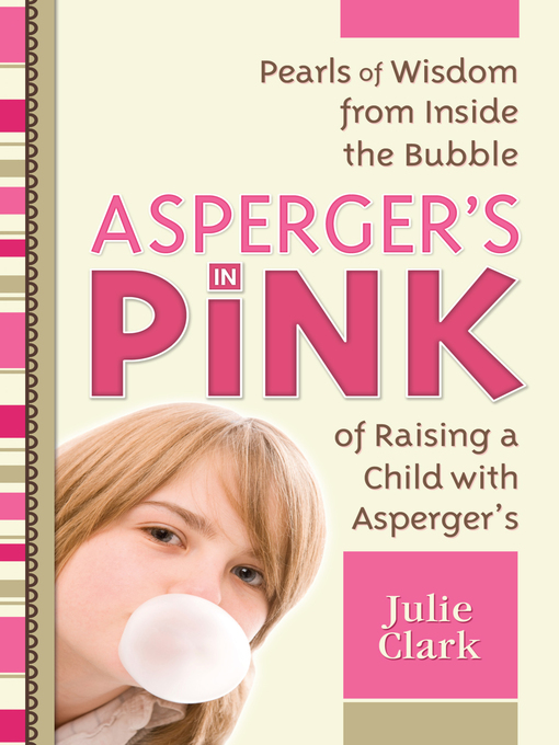 Title details for Asperger's in Pink by Julie Clark - Wait list