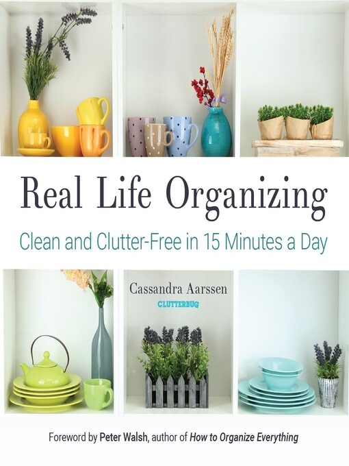 Title details for Real Life Organizing by Cassandra Aarssen - Available