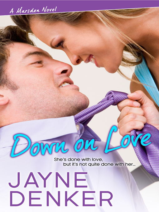 Title details for Down On Love by Jayne  Denker - Available