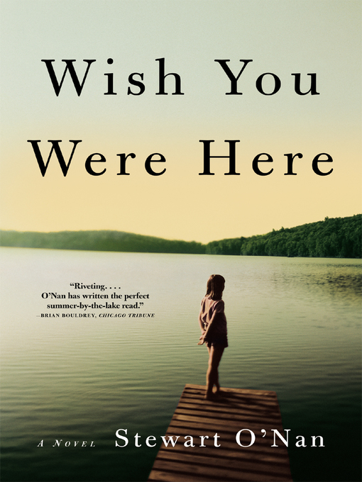 Title details for Wish You Were Here by Stewart O'Nan - Wait list