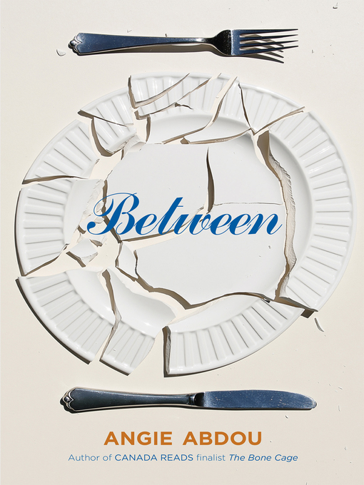Title details for Between by Angie Abdou - Available