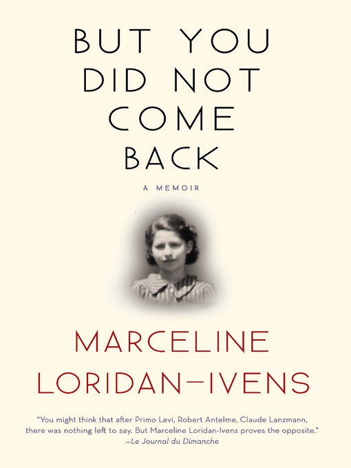 Title details for But You Did Not Come Back by Marceline Loridan-Ivens - Available