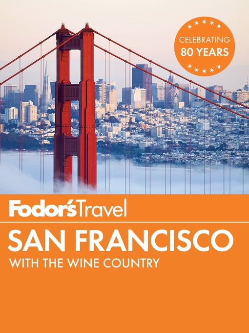 Title details for Fodor's San Francisco by Fodor's Travel Guides - Available