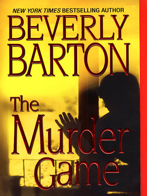 Title details for The Murder Game by Beverly Barton - Available