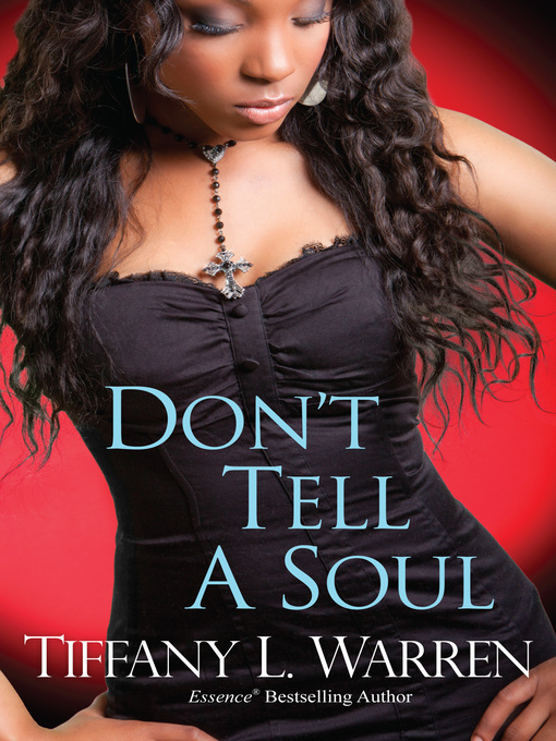 Title details for Don't Tell a Soul by Tiffany L.  Warren - Available