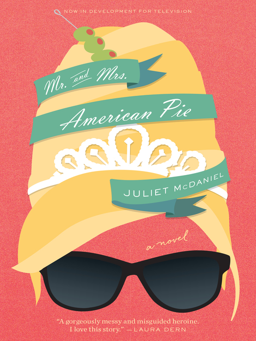 Title details for Mr. & Mrs. American Pie by Juliet McDaniel - Available