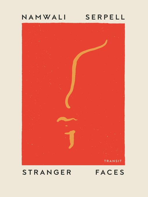Title details for Stranger Faces by Namwali Serpell - Available