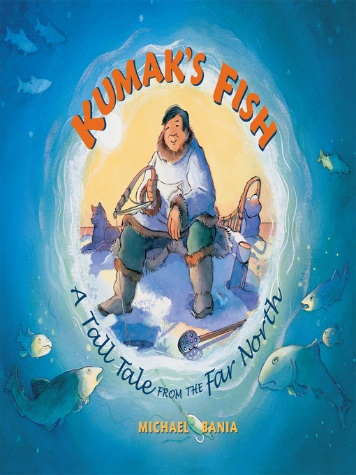 Title details for Kumak's Fish by Michael Bania - Available