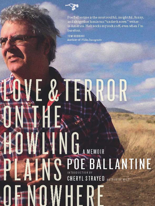 Title details for Love and Terror on the Howling Plains of Nowhere by Poe Ballantine - Available