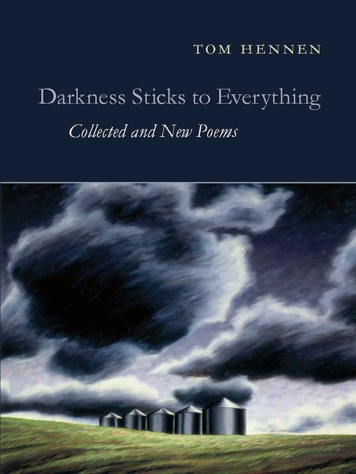 Title details for Darkness Sticks to Everything by Tom Hennen - Available