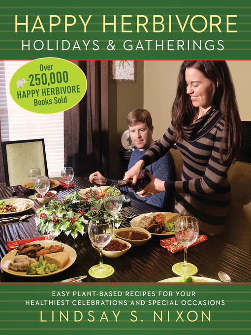 Title details for Happy Herbivore Holidays & Gatherings by Lindsay S. Nixon - Available