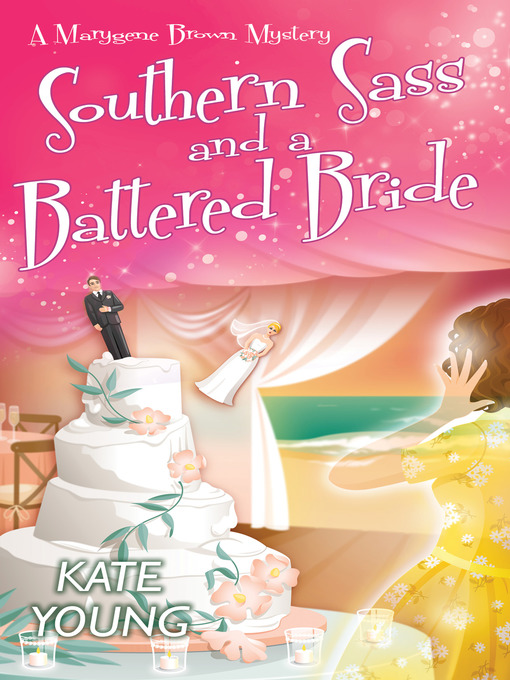 Title details for Southern Sass and a Battered Bride by Kate Young - Wait list