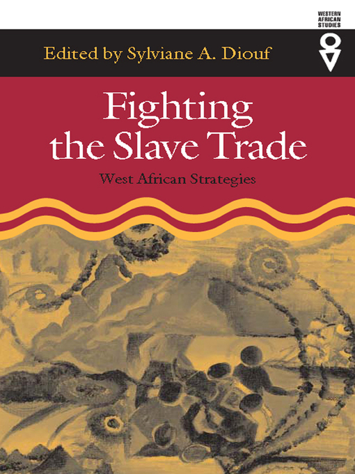 Title details for Fighting the Slave Trade by Sylviane A. Diouf - Available