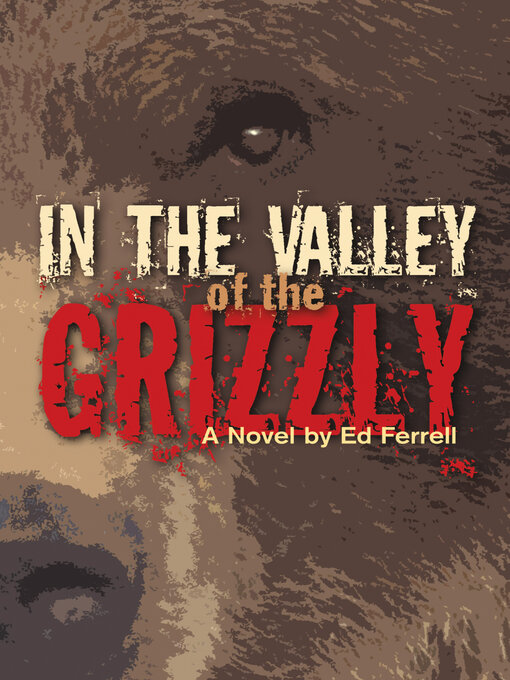 Title details for In the Valley of the Grizzly by Ed Ferrell - Available
