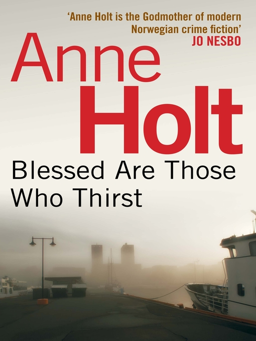 Title details for Blessed Are Those Who Thirst by Anne Holt - Available