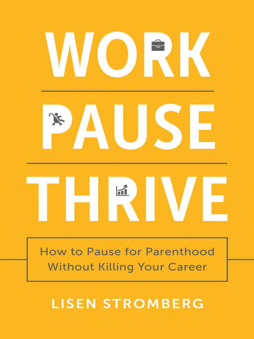 Title details for Work PAUSE Thrive by Lisen Stromberg - Available