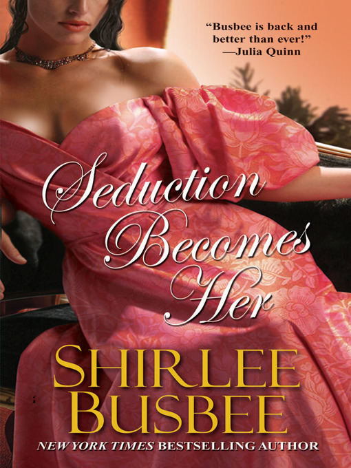 Title details for Seduction Becomes Her by Shirlee Busbee - Available